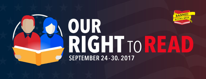 Our Right to Read - September 24-30 2017. Features Banned Books Week logo.